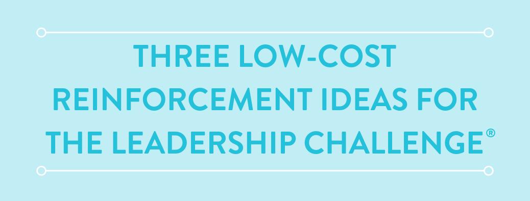 blog-header-low-cost-reinforcement-the-leadership-challenge